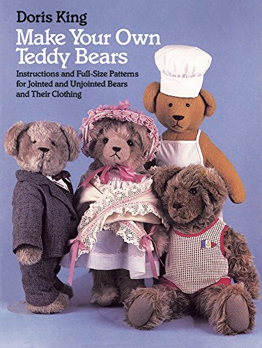 9780486249421: Make Your Own Teddy Bears: Instructions and Full-Size Patterns for Jointed and Unjointed Bears and Their Clothing (Dover Needlework Series)