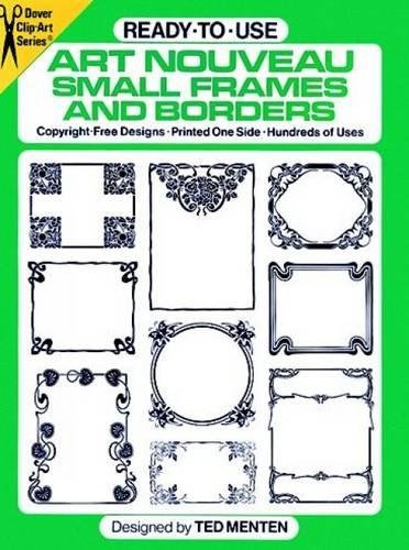 9780486249759: Ready-to-Use Art Nouveau Small Frames and Borders: Copyright-Free Designs, Printed One Side, Hundreds of Uses (Dover Clip Art Ready-to-Use)