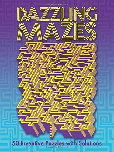 9780486249865: Dazzling Mazes: 50 Inventive Puzzles with Solutions (Dover Children's Activity Books)