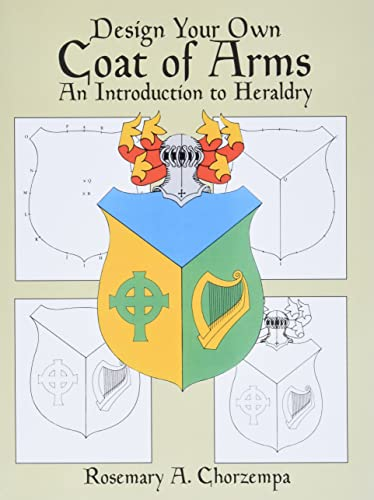 9780486249933: Design Your Own Coat of Arms: An Introduction to Heraldry (Dover Children's Activity Books)