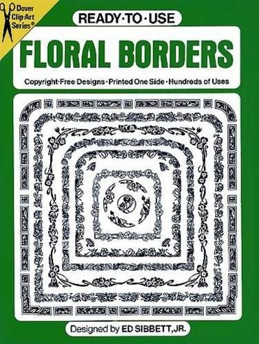 9780486250601: Ready-to-Use Floral Borders (Dover Clip Art Ready-to-Use)