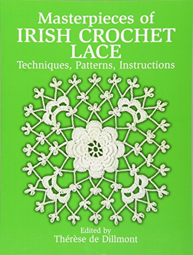 9780486250793: Masterpieces of Irish Crochet Lace: Techniques, Patterns, Instructions (Dover Knitting, Crochet, Tatting, Lace)
