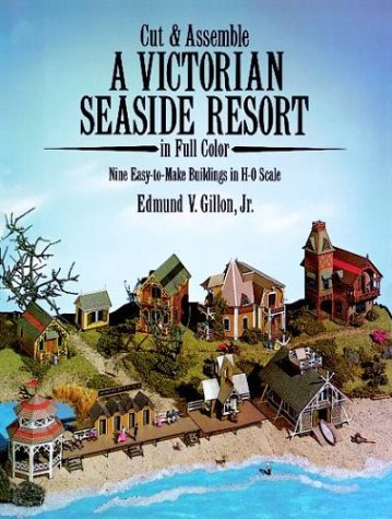 Cut and Assemble Victorian Seaside Resort (Cut & Assemble Buildings in H-O Scale): Gillon Jr., ...