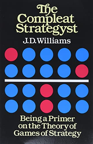 9780486251011: The Compleat Strategyst: Being a Primer on the Theory of Games of Strategy (Dover Books on Mathematics)