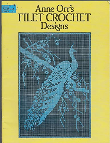 9780486251035: Anne Orr's Filet Crochet Designs (Dover Needlework Series)