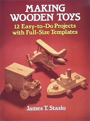9780486251127: Making Wooden Toys: 12 Easy-To-Do Projects With Full-Size Templates