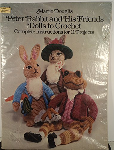 9780486251226: Peter Rabbit and His Friends Dolls to Crochet: Complete Instructions for 11 Projects (Dover Needlework)