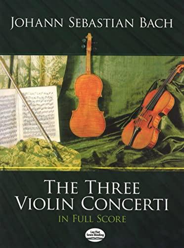 9780486251240: J.S. Bach: The Three Violin Concerti in Full Score (Dover Music Scores)