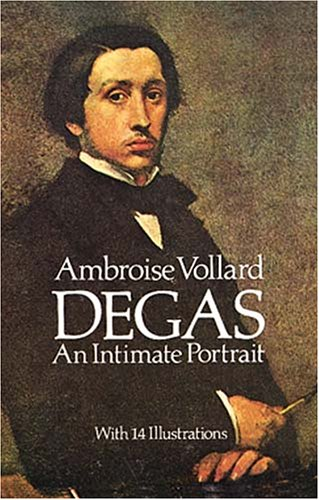 Degas: An Intimate Portrait: Vollard, Ambroise
