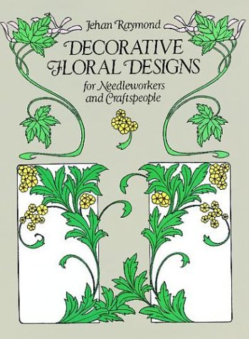 9780486251349: Decorative Floral Designs for Needleworkers and Craftspeople