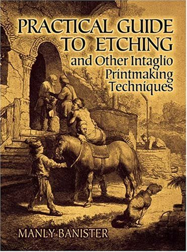 9780486251653: Practical Guide to Etching and Other Intaglio Printmaking Techniques