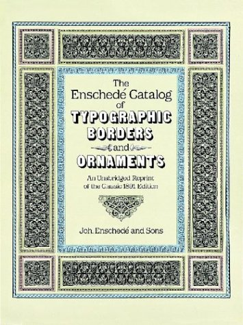 The Enschedé Catalog of Typographic Borders and Ornaments: An Unabridged Reprint of the ...