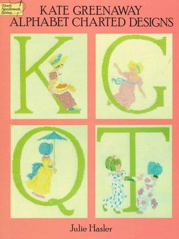 Kate Greenaway Alphabet Charted Designs (Dover needlework series): Hasler, Julie