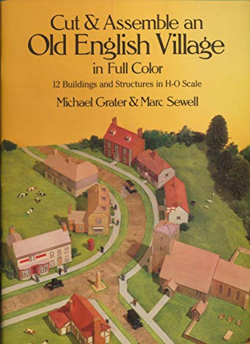 9780486251981: Cut and Assemble an Old English Village in Full Color: 12 Buildings and Structures in H-O Scale