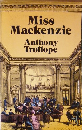 Miss Mackenzie: Trollope, Anthony