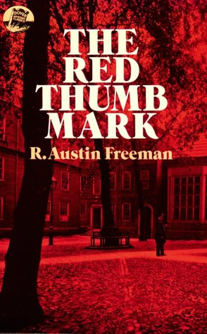 The Red Thumb Mark (Dover Mystery Classics) (0486252108) by R. Austin Freeman