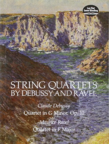 9780486252315: String Quartets by Debussy and Ravel: Quartet in G Minor, Op. 10/Debussy; Quartet in F Major/Ravel (Dover Chamber Music Scores)