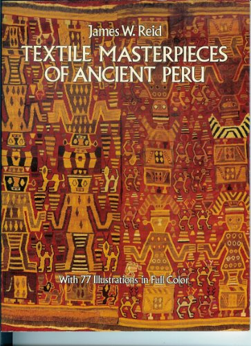 Textile Masterpieces of Ancient Peru: With 77 Illustrations in Full Color (Dover books on costume ...