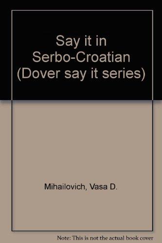 9780486252612: Say It in Serbo-Croatian