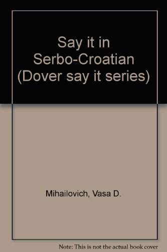 9780486252612: Say It in Serbo-Croatian (Dover