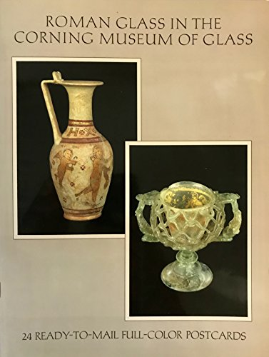 Roman Glass in the Corning Museum of Glass Postcards: Corning Museum of Glass