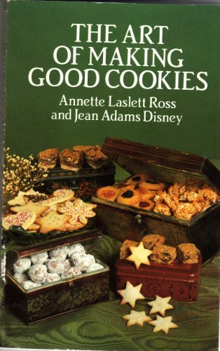 9780486253152: The Art of Making Good Cookies