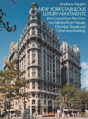 9780486253183: New York's Fabulous Luxury Apartments: With Original Floor Plans from the Dakota, River House, Olympic Tower and Other Great Buildings