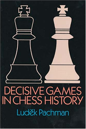 9780486253237: Decisive Games in Chess History (Dover Books on Chess)