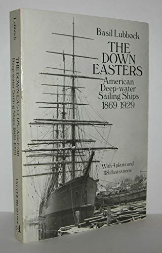 9780486253381: The Down Easters: American Deep-Water Sailing Ships 1869-1929