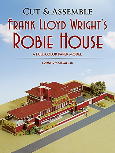 9780486253688: Cut & Assemble Frank Lloyd Wright's Robie House: A Full-Color Paper Model (Dover Children's Activity Books)