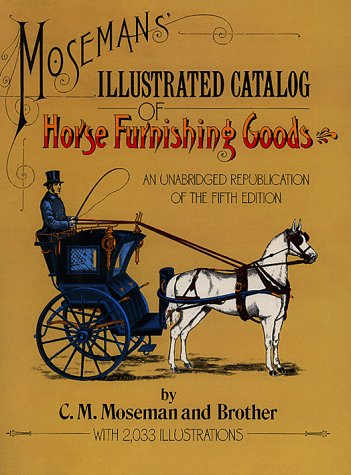 9780486253817: Moseman's Illustrated Catalog of Horse Furnishing Goods: An Unabridged Republication of the Fifth Edition
