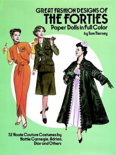 9780486253862: Great Fashion Designs of the Forties Paper Dolls: 32 Haute Couture Costumes by Hattie Carnegie, Adrian, Dior and Others: 32 Haute Couture Costumes by ... Adrian, Dior, and Others (Dover Paper Dolls)
