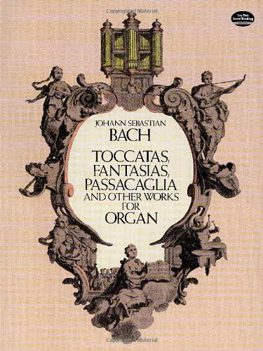 9780486254036: Johann Sebastian Bach: Toccatas, Fantasias, Passacaglia and Other Works for Organ (Dover Music for Organ)