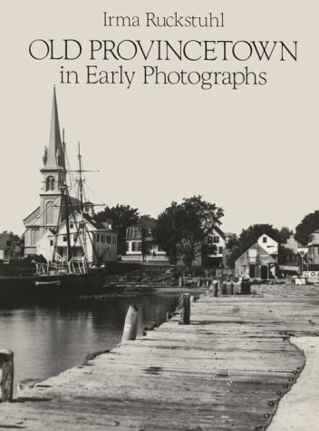 Old Provincetown in Early Photographs: Irma Ruckstuhl