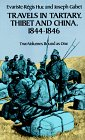 Travels in Tartary, Thibet and China, 1844-1846: Evariste-Regis Huc; Joseph Gabet