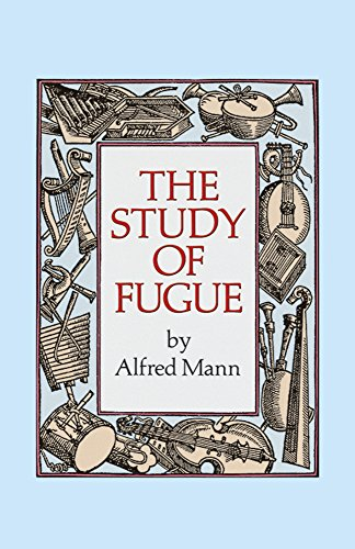 The Study of Fugue (Paperback): Alfred Mann
