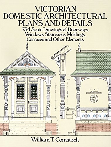 Victorian Domestic Architectural Plans and Details. 734 Scale Drawings of Doorways, Windows, Stai...