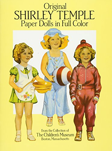 Original Shirley Temple Paper Dolls in Full Color: From the Collection of the Children's Museum, ...
