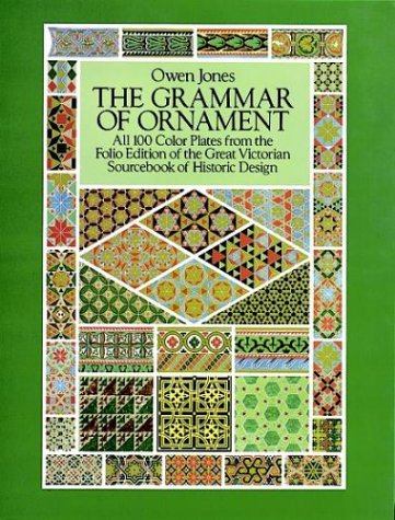 9780486254630: The Grammar of Ornament: All 100 Color Plates from the Folio Edition of the Great Victorian Sourcebook of Historic Design (Dover Pictorial Archive Series)