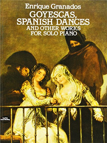 9780486254814: Goyescas, Spanish Dances and Other Works for Solo Piano (Dover Music for Piano)