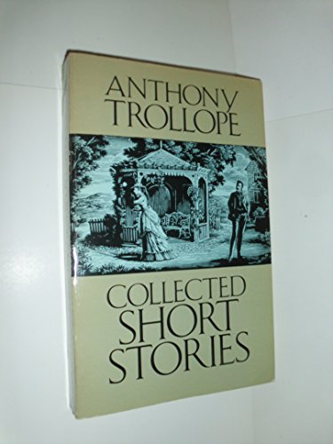 Collected Short Stories: Trollope, Anthony