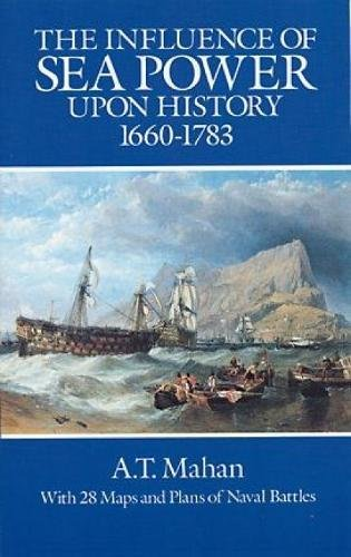 9780486255095: The Influence of Sea Power Upon History, 1660-1783 (Dover Military History, Weapons, Armor)