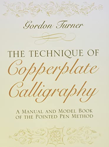 9780486255125: The Technique of Copperplate Calligraphy: A Manual and Model Book of the Pointed Pen Method (Lettering, Calligraphy, Typography)