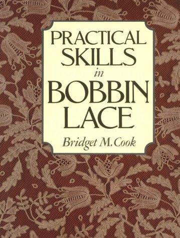 Practical Skills in Bobbin Lace: Cook, Bridget M.