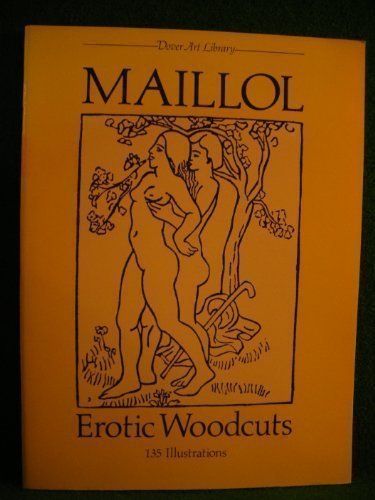 Maillol Erotic Woodcuts 135 Illustrations by Aristide: N/A