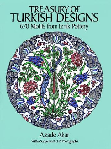 9780486255941: Treasury of Turkish Designs: 670 Motifs from Iznik Pottery (Dover Pictorial Archive Series)