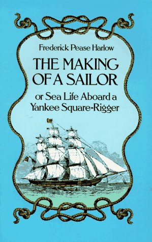 9780486256139: The Making of a Sailor or Sea Life Aboard a Yankee Square-Rigger