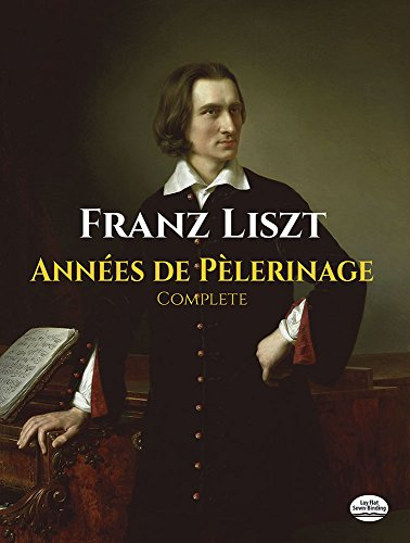 9780486256276: Annees de Pelerinage, Complete (Dover Music for Piano)