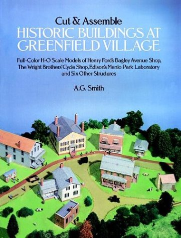 Cut and Assemble Historic Buildings at Greenfield Village: Full-Color, H-O Scale Models of Henry ...