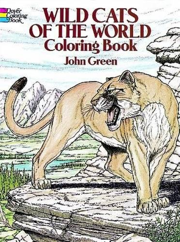 Wild Cats of the World Coloring Book: Green, John